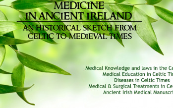 Medicine in Ancient Ireland…